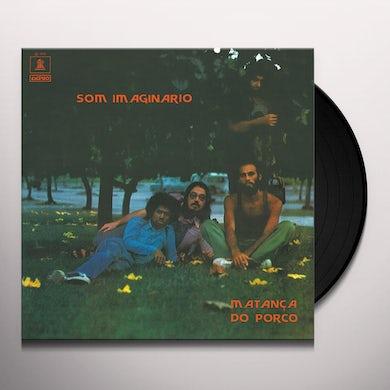 Som Imaginario MATANCA DO PORCO Vinyl Record