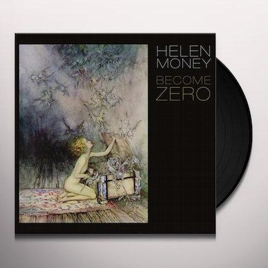 Helen Money BECOME ZERO Vinyl Record