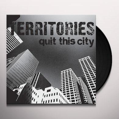 Territories QUIT THIS CITY Vinyl Record