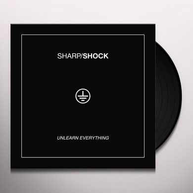 SHARP SHOCK UNLEARN EVERYTHING Vinyl Record