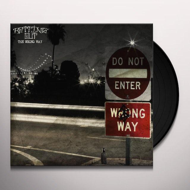 Rotting Out WRONG WAY Vinyl Record