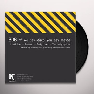 B.O.B We Say Disco You Say Maybe Vinyl Record