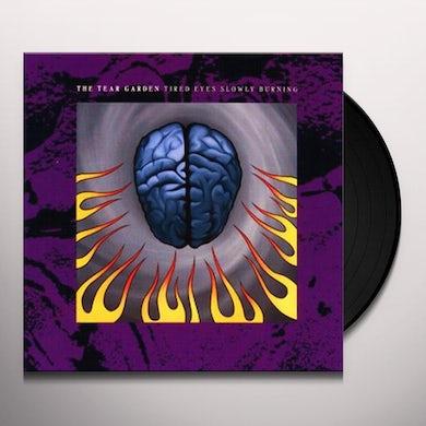 Tear Garden TIRED EYES SLOWLY BURNING Vinyl Record