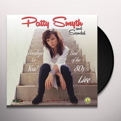Patty Smyth & Scandal GOODBYE TO YOU BEST OF THE '80S LIVE Vinyl Record