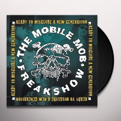 Mobile Mob Freakshow READY TO MISGUIDE A NEW GENERATION Vinyl Record
