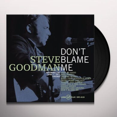 Steve Goodman DON'T BLAME ME Vinyl Record
