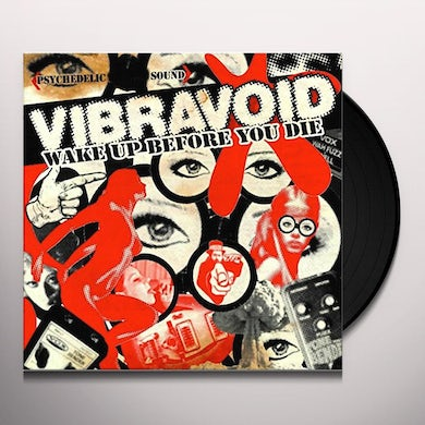Vibravoid WAKE UP BEFORE YOU DIE Vinyl Record