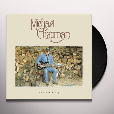 Michael Chapman ANOTHER STORY Vinyl Record
