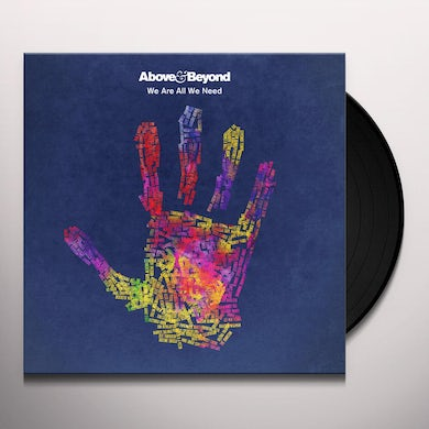 Above & Beyond WE ARE ALL WE NEED Vinyl Record