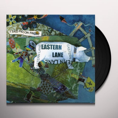 Eastern Lane I SAID PIG ON FRIDAY Vinyl Record