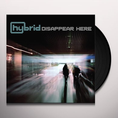 Hybrid DISAPPEAR HERE Vinyl Record