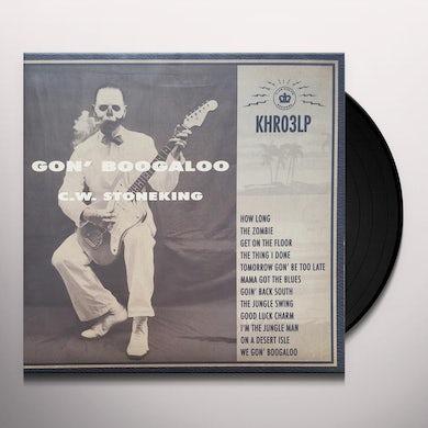 C.W. Stoneking GON' BOOGALOO Vinyl Record