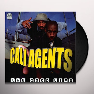 Cali Agents GOOD LIFE / JUST WHEN YOU Vinyl Record
