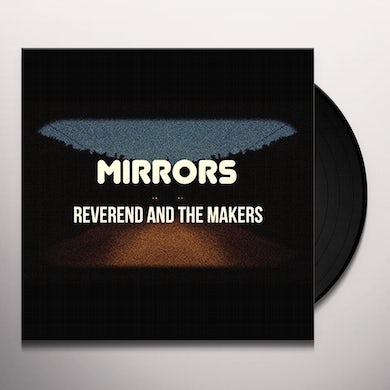 Reverend & The Makers MIRRORS Vinyl Record