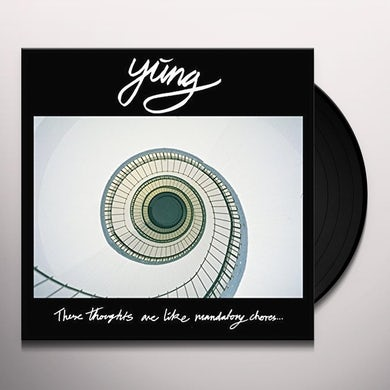 Yung  THESE THOUGHTS ARE LIKE MANDATORY CHORES Vinyl Record