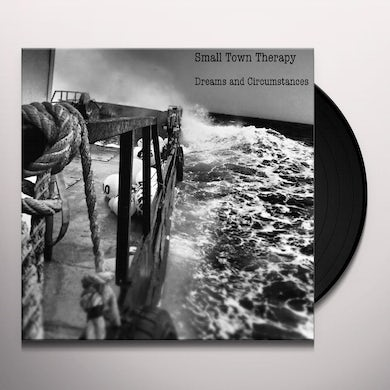 Small Town Therapy DREAMS & CIRCUMSTANCES Vinyl Record