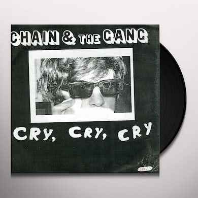 Chain & The Gang CRY CRY CRY OVER YOU Vinyl Record