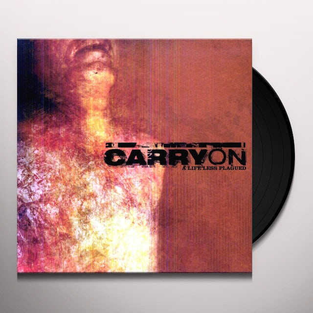 Carry On LIFE LESS PLAGUED Vinyl Record