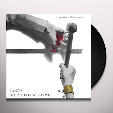 Banco Del Mutuo Soccorso COME IN UN'ULTIMA CENA (COLORED VINYL) Vinyl Record