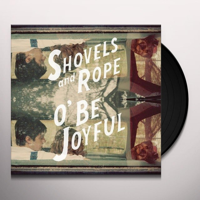 Shovels & Rope O BE JOYFUL Vinyl Record