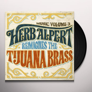 MUSIC 3 - HERB ALPERT REIMAGINES THE TIJUANA BRASS Vinyl Record