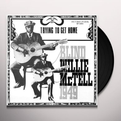 Blind Willie Mctell TRYING TO GET HOME Vinyl Record