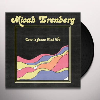 Micah Erenberg LOVE IS GONNA FIND YOU Vinyl Record