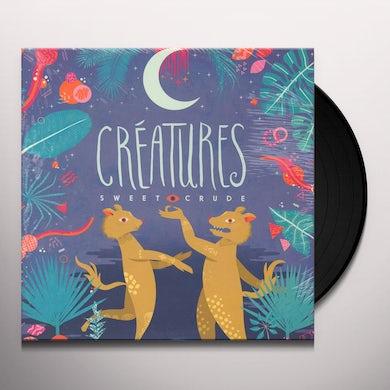 Sweet Crude CREATURES Vinyl Record