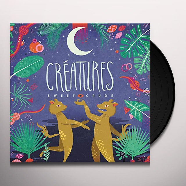 Sweet Crude CREATURES Vinyl Record
