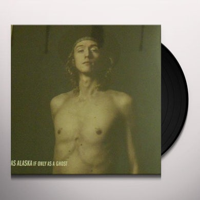 Alaska Jonas IF ONLY AS A GHOST Vinyl Record