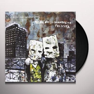 Le Luci Della Centrale Elettrica PER ORA NOI LA Vinyl Record