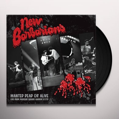 New Barbarians WANTED DEAD OR ALIVE Vinyl Record