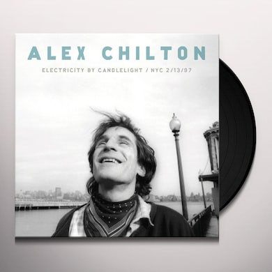 Alex Chilton ELECTRICITY BY CANDLELIGHT / NYC 2/13/97 Vinyl Record