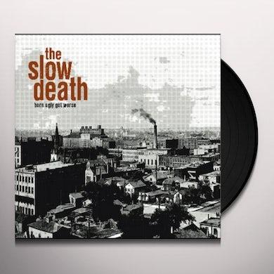 SLOW DEATH BORN UGLY GOT WORSE Vinyl Record