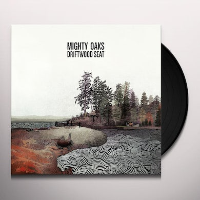 Mighty Oaks DRIFTWOOD SEAT Vinyl Record