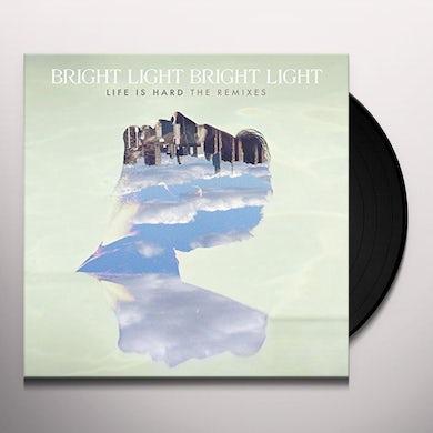 Bright Light Bright Light LIFE IS HARD: REMIXES Vinyl Record