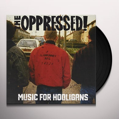 The Oppressed MUSIC FOR HOOLIGANS Vinyl Record