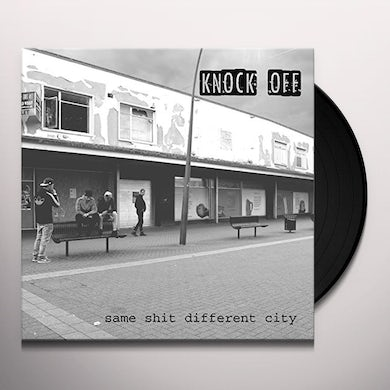 Knock Off SAME SHIT DIFFERENT CITY Vinyl Record