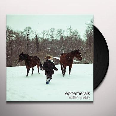 Ephemerals NOTHIN IS EASY Vinyl Record