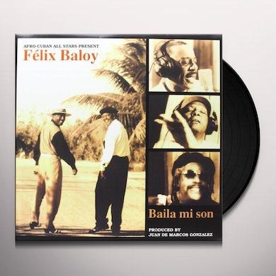Felix Afro-Cuban All Stars / Baloy BAILA MI SON Vinyl Record