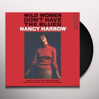 Nancy Harrow WILD WOMEN DON'T HAVE THE BLUES Vinyl Record