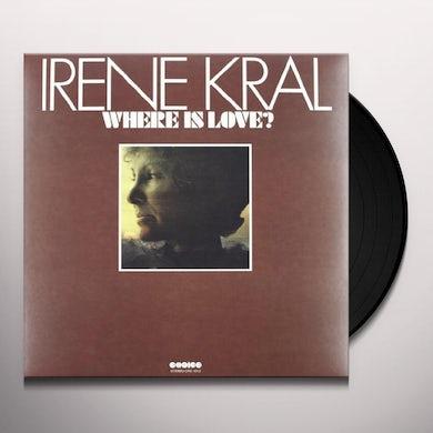 Irene Kral WHERE IS LOVE Vinyl Record