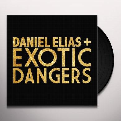 DANIEL ELIAS + EXOTIC DANGERS Vinyl Record