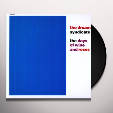 The Dream Syndicate DAYS OF WINE & ROSES Vinyl Record
