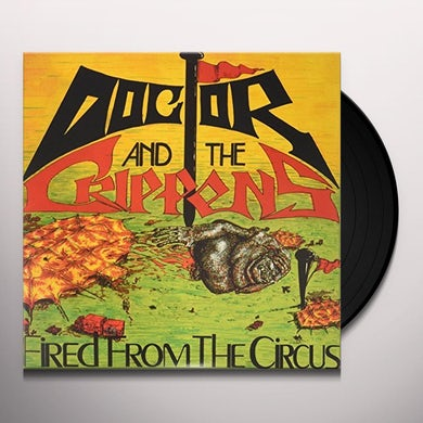 Doctor & The Crippens FIRED FROM THE CIRCUS Vinyl Record