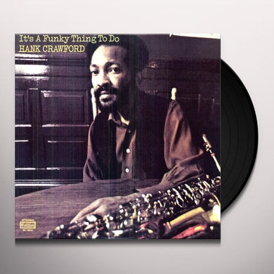 Hank Crawford IT'S A FUNKY THING TO DO Vinyl Record