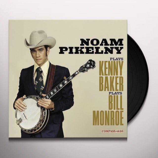 Noam Pikelny PLAYS KENNY BAKER PLAYS BILL MONROE Vinyl Record