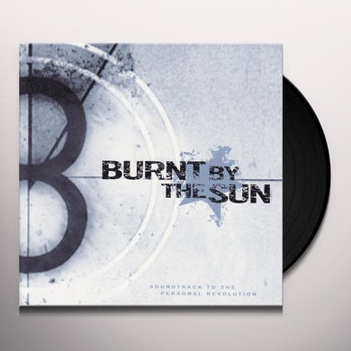 Burnt By The Sun SOUNDTRACK TO THE PERSONAL REVOLUTION Vinyl Record