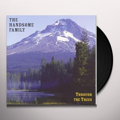 The Handsome Family THROUGH THE TREES: 20TH ANNIVERSARY EDITION Vinyl Record