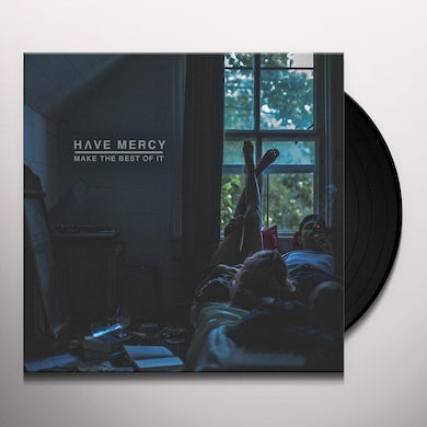 Have Mercy MAKE THE BEST OF IT Vinyl Record